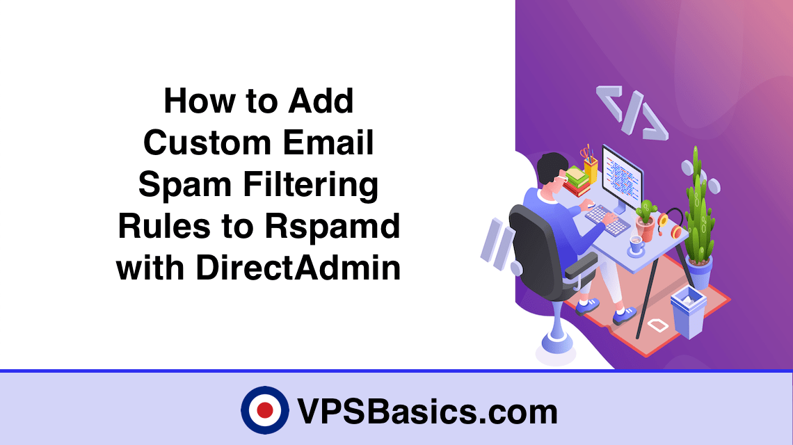 How to Add Custom Email Spam Filtering Rules to Rspamd with DirectAdmin