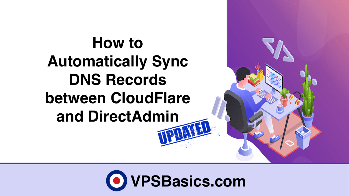 How to Automatically Sync DNS Records between Cloudflare and DirectAdmin