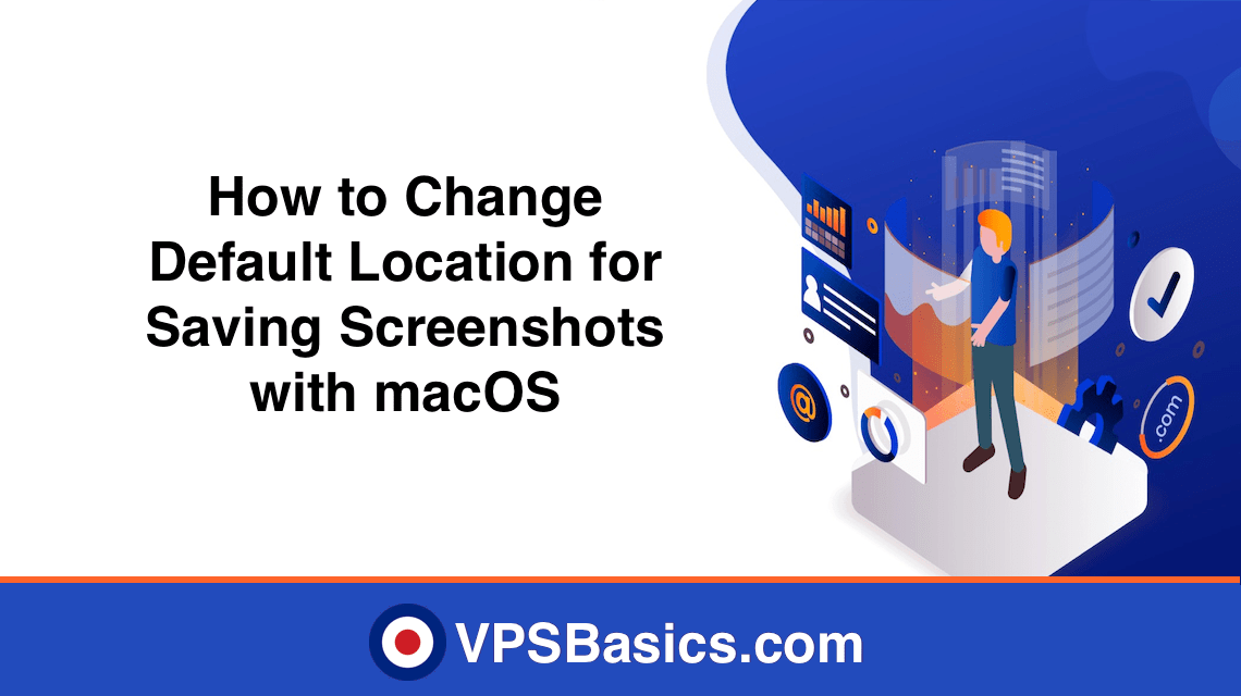 How to Change Default Location for Saving Screenshots with macOS