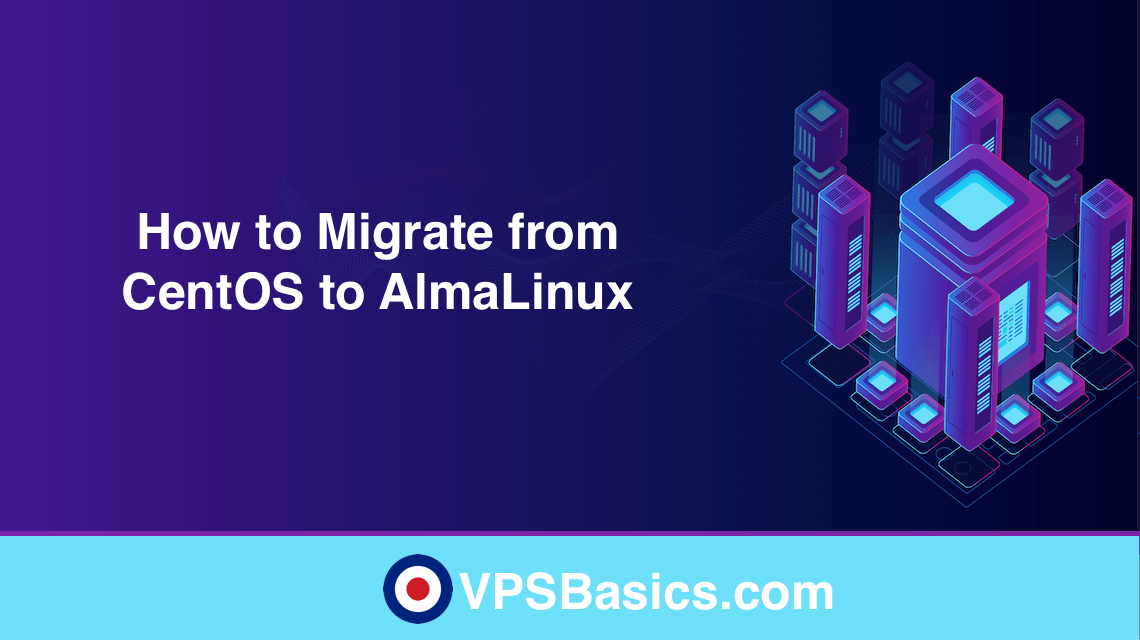 How to Migrate from CentOS to AlmaLinux